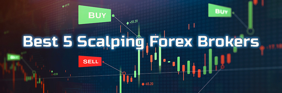 Best 5 Scalping Forex Brokers for Trading