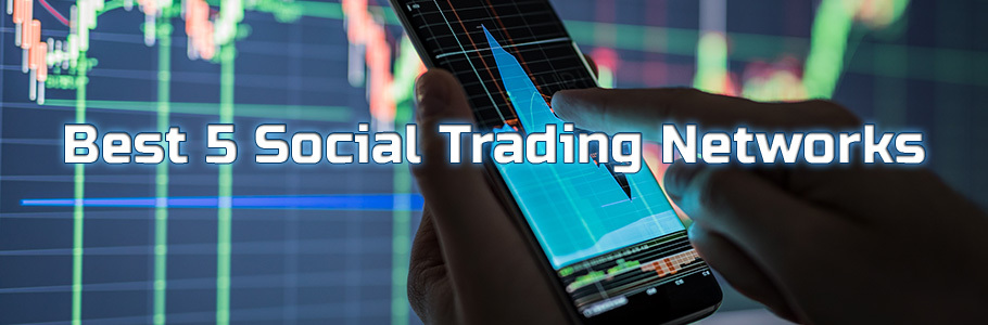 Best 5 Social Trading Networks & Platforms