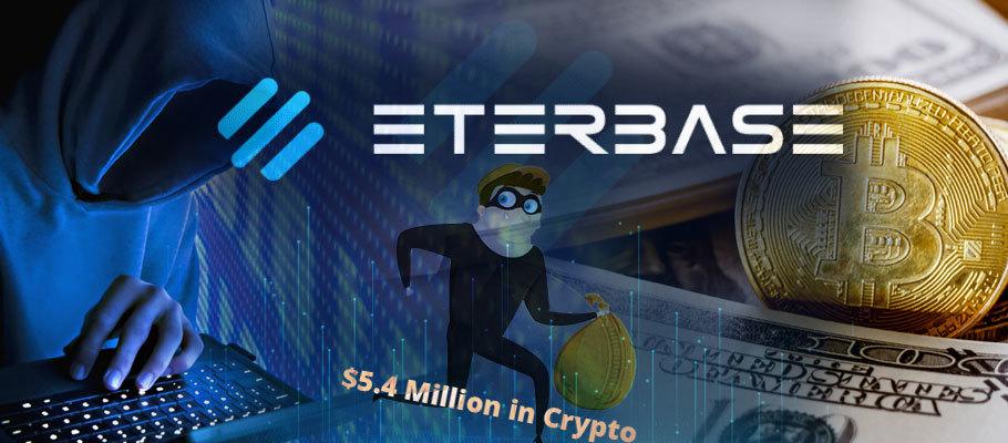 Eterbase Hacked – $5.4 Million in Crypto Stolen